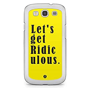Designer Samsung Galaxy S3 Transparent Edge Case - Lets get ridiculous