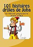101 histoires drôles de Joha: Le héros populaire bien-aimé (French Edition)