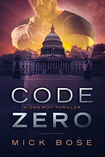 Code Zero: A Dan Roy Thriller (Dan Roy Series Book 8) by [Bose, Mick]