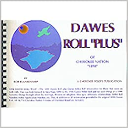 Dawes Roll Plus of the Cherokee Nation: Bob Blankenship