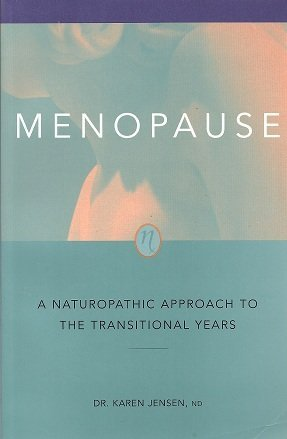 Menopause: A Naturopathic Approach to the Transitional Years