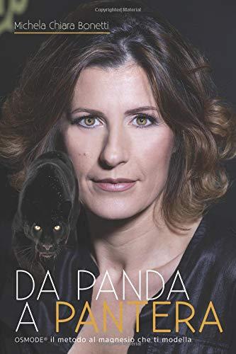 DA PANDA A PANTERA: OSMODE® il metodo al magnesio che ti modella (Italian Edition): michela chiara bonetti: 9781973469735: Amazon.com: Books