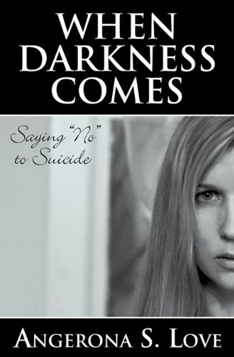 """When Darkness Comes: Saying """"No"""" to Suicide pdf epub"""