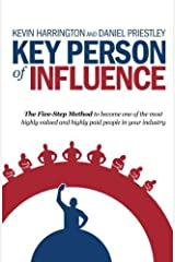 Key Person of Influence: The Five-Step Method to Become One of the Most Highly Valued and Highly Paid People in Your Industry Paperback