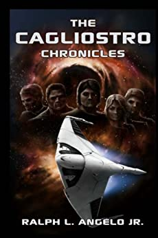 The Cagliostro Chronicles by [Angelo Jr., Ralph L.]