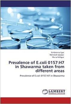 Book Prevalence of E.coli 0157:H7 in Shawarma taken from different areas: Prevalence of E.coli 0157:H7 in Shawarma