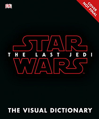 Price comparison product image Star Wars The Last Jedi The Visual Dictionary