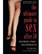 Ultimate Guide to Sex After 50: How to Maintain – or Regain – a Spicy, Satisfying Sex Life
