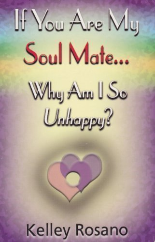 If You Are My Soul Mate ... Why Am I So Unhappy? pdf epub