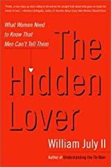 The Hidden Lover: What Women Need to Know That Men Can't Tell Them Kindle Edition