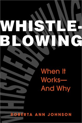 Whistleblowing: When It Works-And Why
