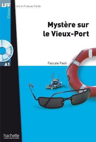 Vieux Port - Mystère Sur Le Vieux-Port + CD Audio MP3 (A1) (Lff (Lire En Francais Facile)) (French Edition)