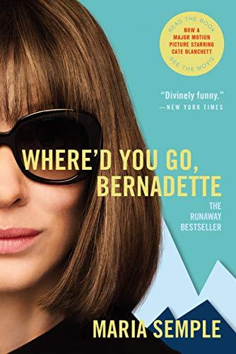 Where'd You Go, Bernadette: A Novel