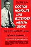 Doctor Homola's Life Extender Health Guide, Samuel Homola, 0132172402