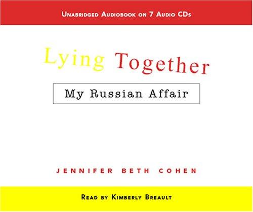 Read Online Lying Together: My Russian Affair PDF