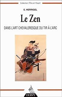 Le zen dans l'art chevaleresque du tir à l'arc, Herrigel, Eugen