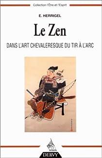 Le zen dans l'art chevaleresque du tir à l'arc par Herrigel