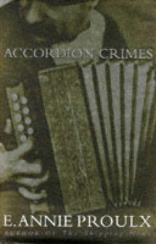Accordion Crimes by E. Annie Proulx