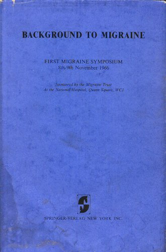 Background to Migraine: First Migraine Symposium 8th-9th November 1966
