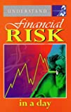 Understand Financial Risk in a Day, Alex Kiam, 1873668244