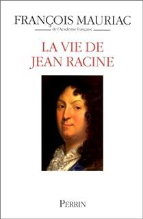 La vie de Jean Racine, Mauriac, François