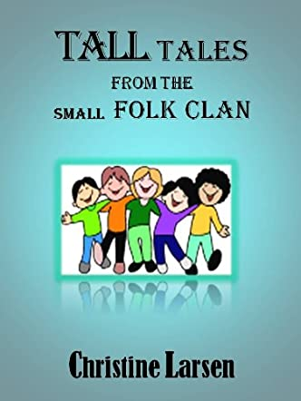Tall Tales from the Small Folk Clan