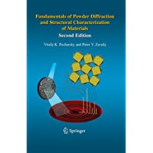 Fundamentals of Powder Diffraction and Structural Characterization of Materials, Second Edition