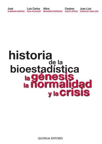 Descargar Libro Historia De La Bioestadística. La Genesis, La Normalidad Y La Crisis José Almenara Barrios