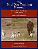 The Bird Dog Training Manual, Dave Walker, 0976461706
