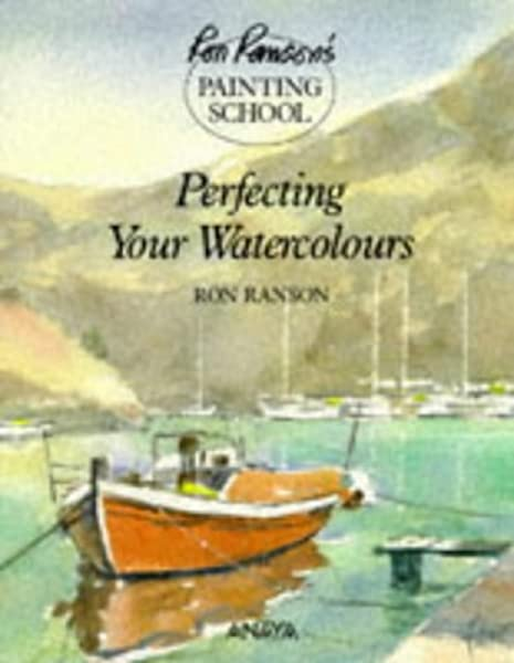 RRPS PERFECTING WATERCOLOUR Ron Ransons Painting School ...