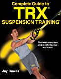 Complete Guide to TRX Suspension Training