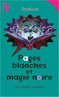 Pages blanches et magie noire par Christophe Lambert