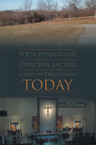 Read Online Poor Formation as a Principal Factor to the Crisis in Priesthood Today pdf