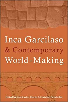 Inca Garcilaso and Contemporary World-Making Pitt Illuminations