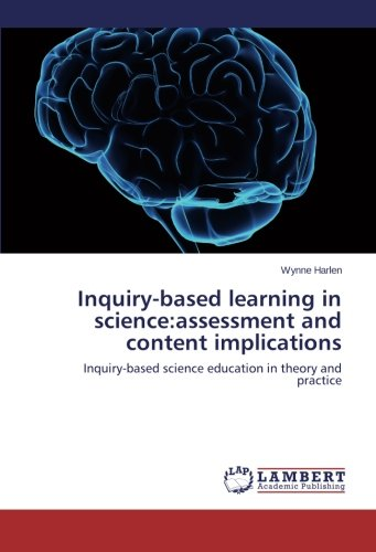 Read Online Inquiry-based learning in science:assessment and content implications: Inquiry-based science education in theory and practice ebook