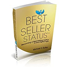 BEST SELLER STATUS: Becoming a Best-Selling Author in the Digital Age