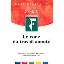 CODE DU TRAVAIL ANNOTÉ 2003 23ÈME ÉDITION