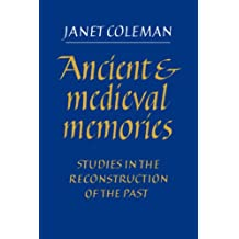 Ancient and Medieval Memories: Studies in the Reconstruction of the Past