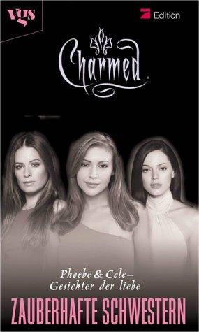 Charmed, Zauberhafte Schwestern, Bd. 19: Gesichter der Liebe