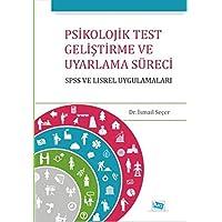 Psikolojik Test Geliştirme Ve Uyarlama Süreci; Spss Ve Lısrel Uygulamaları