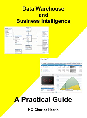 Data Warehousing and Business Intelligence � A Practical Guide