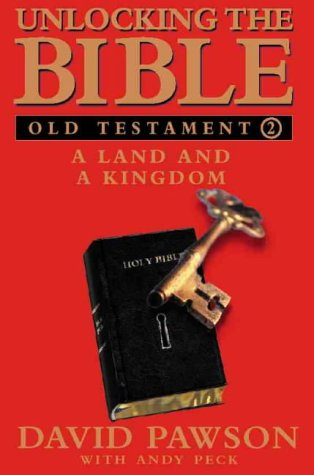Unlocking the Bible--Old Testament Book Two: A Land and a Kingdom (v. 2)