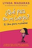 Â¿Que Pasa en Mi Cuerpo? Libro para Muchachas, Lynda Madaras and Area Madaras, 1557049394