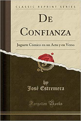 de Confianza: Juguete Cómico En Un Acto Y En Verso (Classic ...