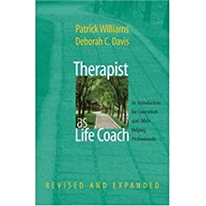 Therapist as Life Coach: An Introduction for Counselors and Other Helping Professionals (Revised and Expanded) (Norton Professional Books (Hardcover)) 3