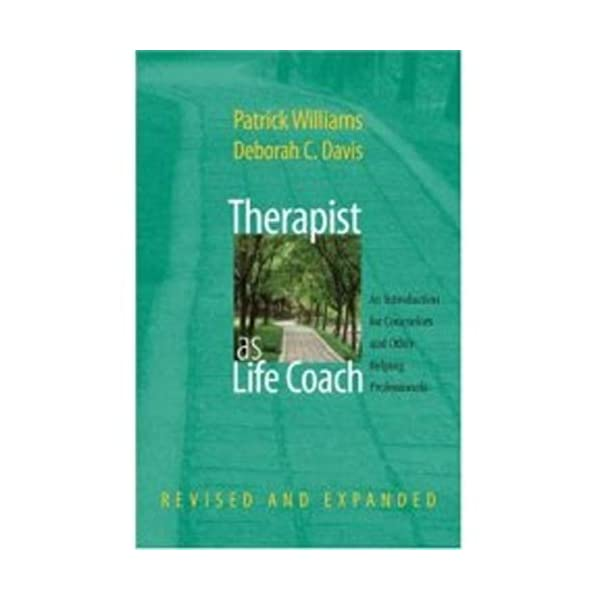 Therapist as Life Coach: An Introduction for Counselors and Other Helping Professionals (Revised and Expanded) (Norton… 1