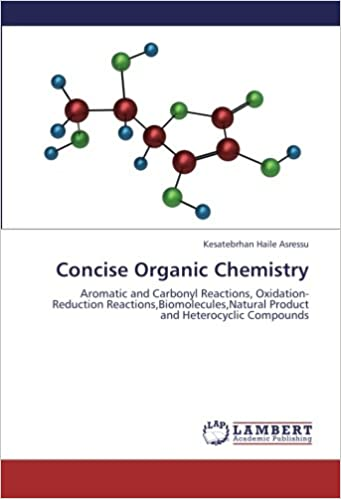 Concise Organic Chemistry: Aromatic and Carbonyl Reactions