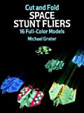 Cut and Fold Space Stunt Fliers, Michael Grater, 0486269817