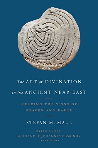 The Art of Divination in the Ancient Near East: Reading the Signs of Heaven and Earth