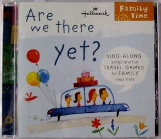 Are We There Yet? Sing-along Songs and Fun Travel Games for Family Road Trips